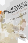 Archaeological Theory Today - Book