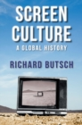 Screen Culture : A Global History - Book