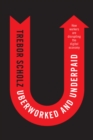 Uberworked and Underpaid : How Workers Are Disrupting the Digital Economy - Book