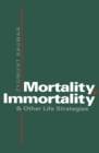 Mortality, Immortality and Other Life Strategies - eBook