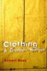 Clothing : A Global History - eBook