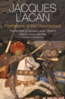 Formations of the Unconscious : The Seminar of Jacques Lacan, Book V - Book