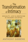 The Transformation of Intimacy : Sexuality, Love and Eroticism in Modern Societies - eBook