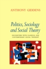 Politics, Sociology and Social Theory : Encounters with Classical and Contemporary Social Thought - eBook