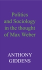 Politics and Sociology in the Thought of Max Weber - eBook