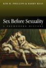 Sex Before Sexuality : A Premodern History - eBook