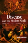 Disease and the Modern World: 1500 to the Present Day - eBook