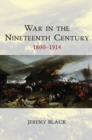 War in the Nineteenth Century : 1800-1914 - eBook