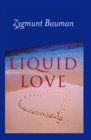 Liquid Love : On the Frailty of Human Bonds - eBook