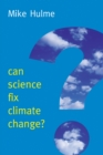 Can Science Fix Climate Change? : A Case Against Climate Engineering - eBook