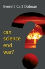 Can Science End War? - eBook
