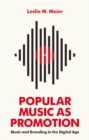 Popular Music as Promotion : Music and Branding in the Digital Age - Book