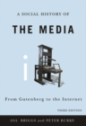 A Social History of the Media : From Gutenberg to the Internet - eBook