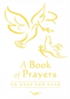A Book of Prayers to Keep for Ever - Book