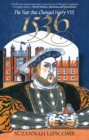 1536 : The Year that Changed Henry VIII - Book
