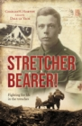 Stretcher Bearer! : Fighting for life in the trenches - Book