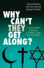 Why Can't They Get Along? : A conversation between a Muslim, a Jew and a Christian - Book