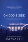 On God's Side : What Religion Forgets and Politics Hasn't Learned About Serving the Common Good - Book