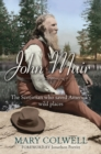 John Muir : The Scotsman who saved America's wild places - Book