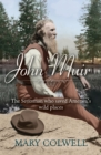 John Muir : The Scotsman who saved America's wild places - eBook