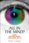 All in the Mind? : Does Neuroscience Challenge Faith? - Book