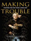 Making Trouble : Fighting for fair trade jewellery - eBook