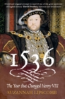 1536 : The Year that Changed Henry VIII - eBook