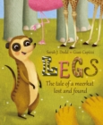 Legs : The tale of a meerkat lost and found - Book