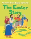 The Easter Story : My Very First Bible Stories - eBook