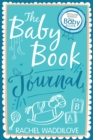 The Baby Book Journal : Your Baby, Your Story - Book