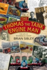 The Thomas the Tank Engine Man : The life of Reverend W Awdry - Book