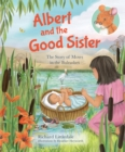 Albert and the Good Sister : The Story of Moses in the Bulrushes - Book