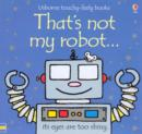 That's Not My Robot - Book