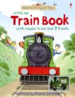 Farmyard Tales Wind-Up Train Book - Book