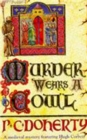 Murder Wears a Cowl (Hugh Corbett Mysteries, Book 6) : A gripping medieval mystery of murder and religion - Book