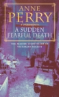 A Sudden Fearful Death (William Monk Mystery, Book 4) : A shocking murder from the depths of Victorian London - Book