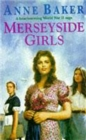 Merseyside Girls : An evocative wartime saga of a family struggling to face the future - Book