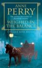 Weighed in the Balance (William Monk Mystery, Book 7) : A royal scandal jeopardises the courts of Venice and Victorian London - Book