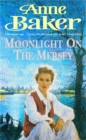 Moonlight on the Mersey : A compelling saga of intrigue, romance and family secrets - Book