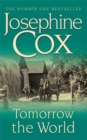 Tomorrow the World : A compulsive and intense saga of love and secrets - Book