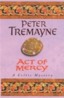Act of Mercy (Sister Fidelma Mysteries Book 8) : A page-turning Celtic mystery filled with chilling twists - Book