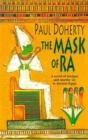 The Mask of Ra (Amerotke Mysteries, Book 1) : A novel of intrigue and murder set in Ancient Egypt - Book