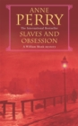 Slaves and Obsession (William Monk Mystery, Book 11) : A twisting Victorian mystery of war, love and murder - Book