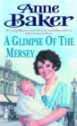A Glimpse of the Mersey : A touching saga of love, family and jealousy - Book