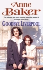Goodbye Liverpool : New beginnings are threatened by the past in this gripping family saga - Book
