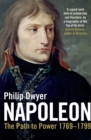 Napoleon : The Path to Power 1769 - 1799 v. 1 - Book