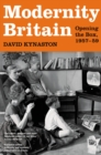 Modernity Britain : Book One: Opening the Box, 1957-1959 - Book