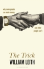 The Trick : Why Some People Can Make Money and Other People Can't - Book