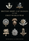 British Army Cap Badges of the First World War - Book