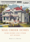 Mail-Order Homes : Sears Homes and Other Kit Houses - eBook